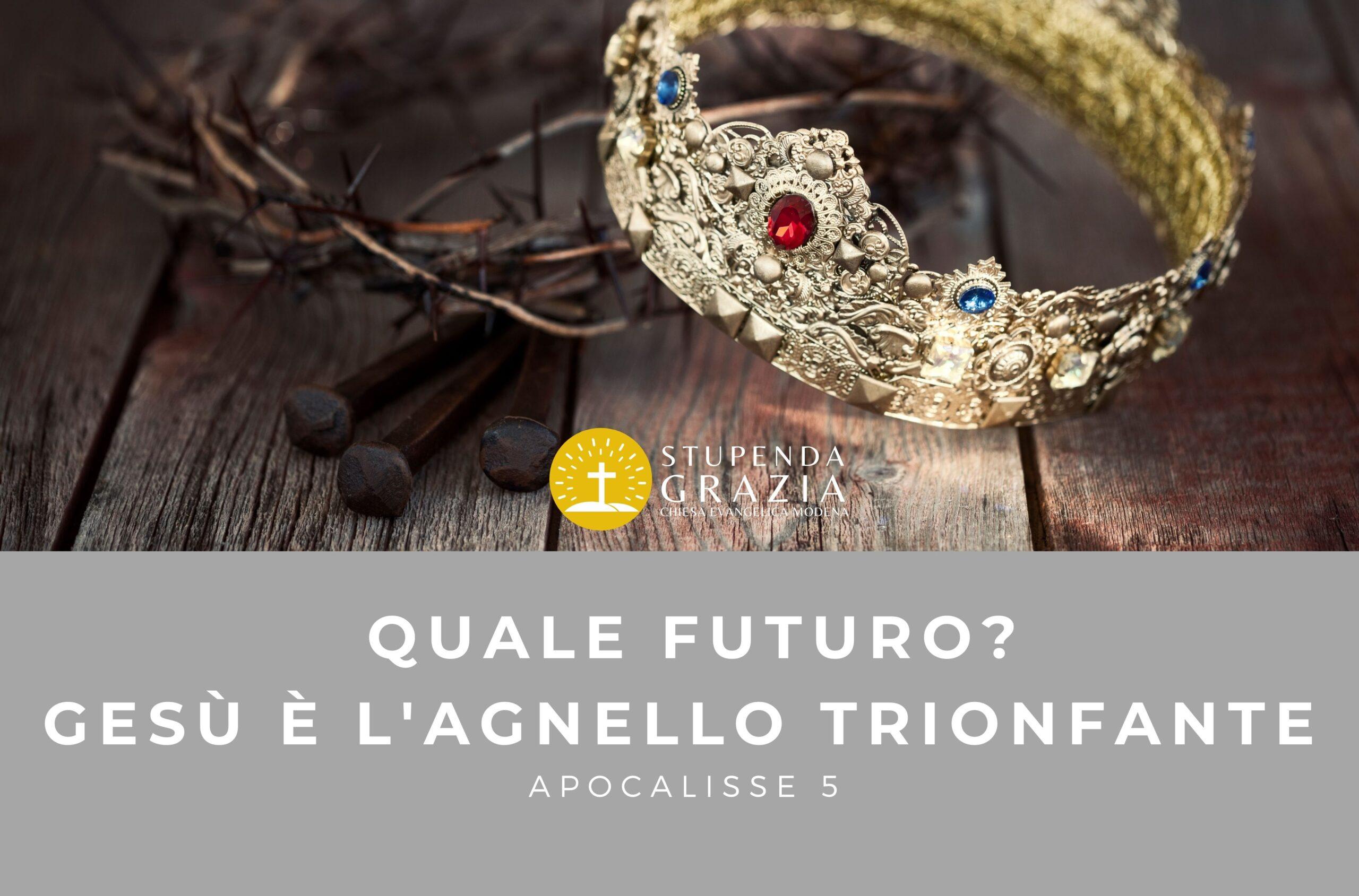 QUALE FUTURO? GESU' E' L'AGNELLO TRIONFANTE